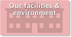 Our Facilities & Environment